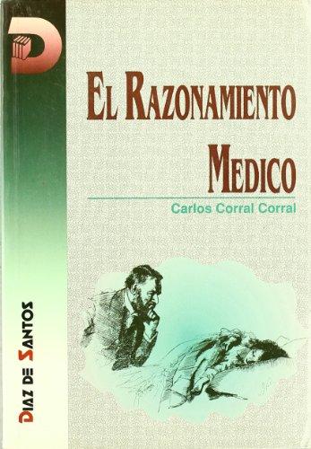 9788479781255: El razonamiento médico: Los fundamentos lógicos del método clínico
