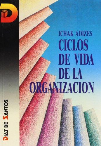9788479781279: Ciclos De Vida De la Organizacion [Corporate Lifecycles - Spanish edition]