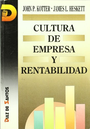 Cultura de Empresa y Rentabilidad (Spanish Edition) (8479781971) by Heskett, James L.; Kotter, John P.