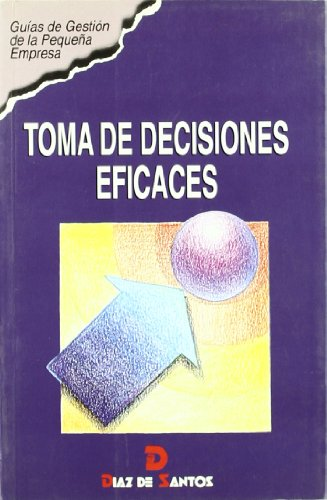 9788479782276: Toma de Decisiones Eficaces (Spanish Edition)