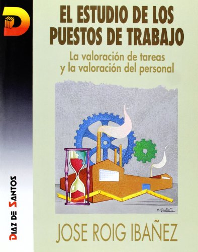 9788479782535: Estudio de los puestos de trabajo. La valoración de tareas y la valoración del personal