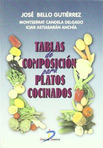 Tablas de Composicion Para Platos Cocinados: Bello Gutierrez, Jose