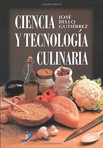 Ciencia y tecnología culinaria (Spanish Edition): José Bello Gutiérrez