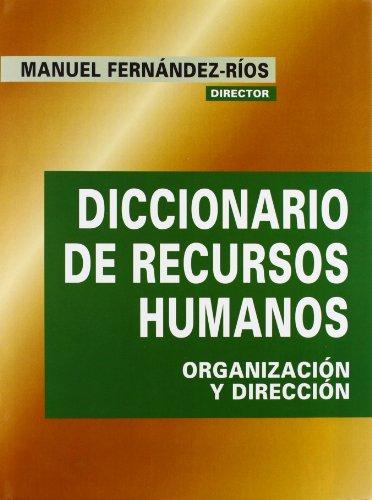 Diccionario de recursos humanos. organizacion y direccion: Fernandez-rios M. Et Al.