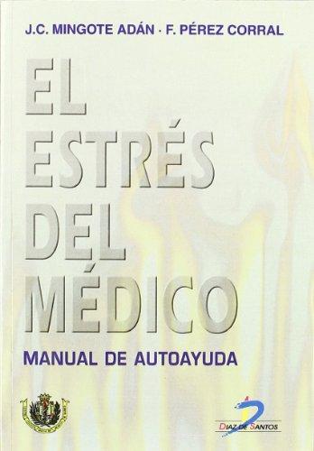 EL ESTRÉS DEL MÉDICO. MANUAL DE AUTOAYUDA.: MINGOTE ADÁN, José