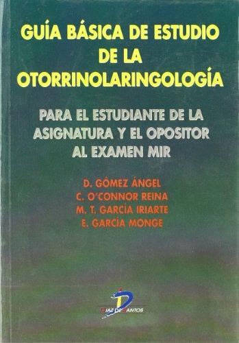 9788479784317: Guía básica de estudio de la otorrinolaringología: Para el estudiante de la asignaura y el opositor al examen Mir