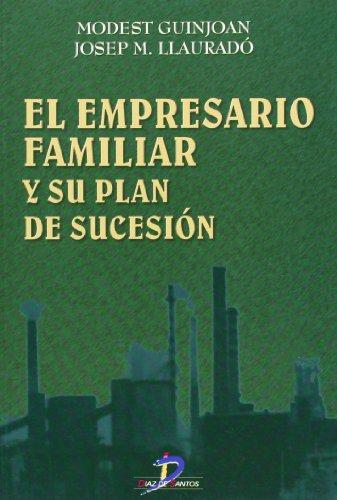9788479784331: El Empresario Familiar y Su Plan de Sucesion (Spanish Edition)