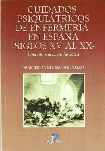 9788479784355: Cuidados psiquiátricos de enfermería en España (siglos XV al XX): Una aproximación histórica