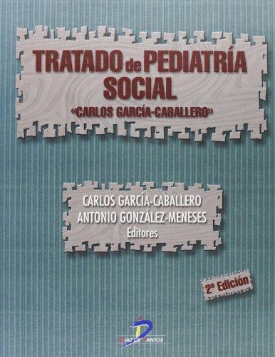 Tratado de Pediatria Social - 2 Edicion: Garcia-Caballero, Carlos/ Gonzalez