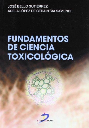 Fundamentos De Ciencia Toxicologica: BELLO GUTIERREZ, JOSE,