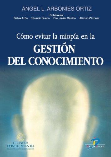 Como Evitar La Miopia En La Gestion: Ortiz, Angel L.