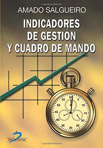 INDICADORES DE GESTIÓN Y CUADRO DE MANDO: Salgueiro Anabitarte, Amado