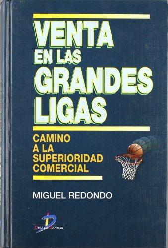 9788479785826: Venta en las grandes ligas / Sales in the big leagues: Camino a La Superioridad Comercial (Spanish Edition)