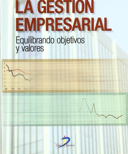 9788479785949: La gestion empresarial/ The Corporate Management: Equilibrando Objetivos Y Valores (Spanish Edition)