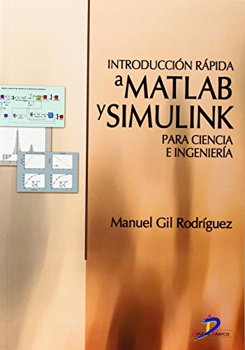 9788479785963: Introduccion Rapida a Matlab Y Simulink Para Ciencia E Ingenieria / Quick Introduction to Matlab and Simulink for Science and Engineering (Spanish Edition)