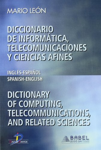 9788479786267: Diccionario de Informatica, Telecomunicaciones y Ciencias Afines/Dictionary Of Computing, Telecommunications, And Related Sciences: Ingles-Espanol/Spa (Spanish Edition)