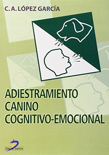 ADIESTRAMIENTO CANINO COGNITIVO-EMOCIONAL: López García, Carlos