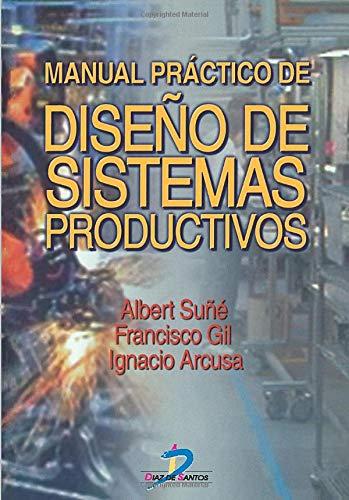 9788479786427: Manual Practico De Diseño De Sistemas Productivos