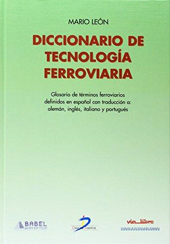 9788479786960: DICCIONARIO DE TECNOLOGIA FERROVIARIA GLOSARIO DE TERMINOS FERRO