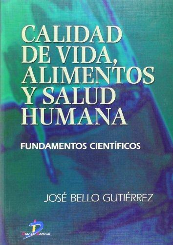 Calidad de Vida, Alimentos y Salud Humana: Bello Gutierrez, Jose