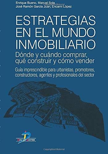 9788479787233: Estrategias en el Mundo Inmobiliario: Donde y Cuando Comprar, Que Construir y Como Vender (Spanish Edition)
