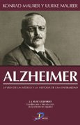 9788479787295: Alzheimer: La vida de un médico y la historia de una enfermedad