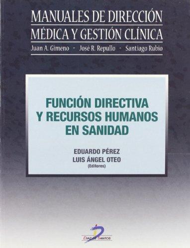 Funcion Directiva y Recursos Humanos En Sanidad (Spanish Edition): Perez