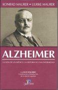 9788479787585: Alzheimer: La vida de un médico y la historia de una enfermedad