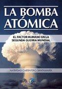 9788479788391: La bomba atómica.: El factor humano en la Segunda Guerra Mundial
