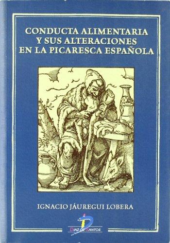 9788479788414: Conducta alimentaria y sus alteraciones en la picaresca española