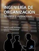 9788479788476: Ingenieria de organizacion. Modelos y aplicaciones
