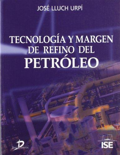 Tecnologia y margen de refino del petroleo: Lluch Urpi, Jose
