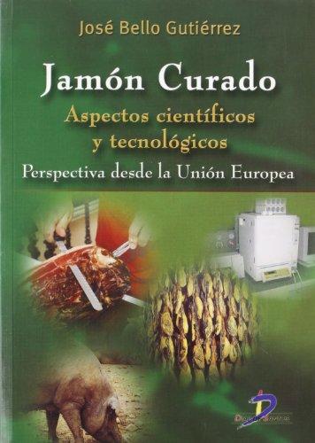 Jamón curado : aspectos científicos y tecnológicos: Bello Gutiérrez, José