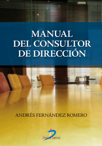 MANUAL DEL CONSULTOR DE DIRECCION: FERNANDEZ ROMERO, ANDRES