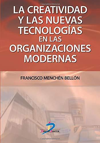 9788479788971: La Creatividad Y Las Nuevas Tecnologías En Las Organizaciones Modernas