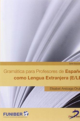 Gramatica para profesores de español como lengua: Areizaga Orube, Elisabet