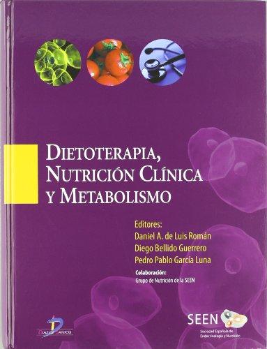 Dietoterapia, nutrición clínica y metabolismo: De Luis Román,