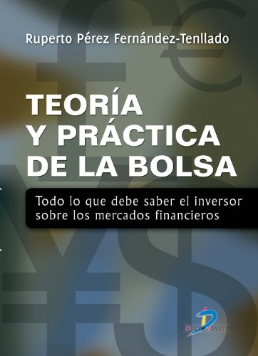 9788479789688: Teor¡a y práctica de la bolsa: Todo lo que debe saber el inversor sobre los mercados financieros.