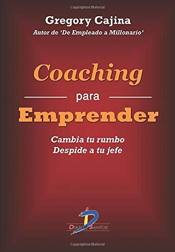 9788479789701: Coaching para emprender: Cambia tu rumbo. Despide a tu jefe