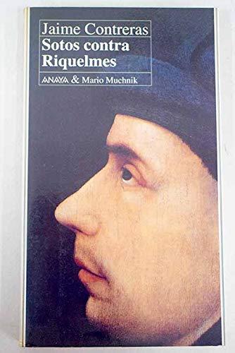 9788479790424: Sotos contra Riquelmes: Regidores, inquisidores y criptojudíos (Microhistoria) (Spanish Edition)