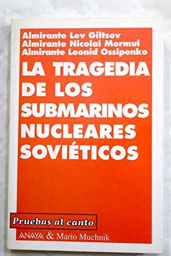 9788479790707: La tragedia de los submarinos nucleares soviéticos
