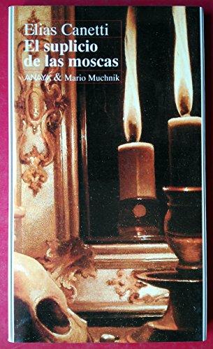9788479790721: El Suplicio de Las Moscas (Spanish Edition)