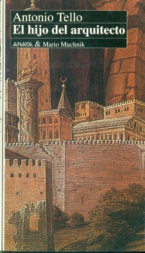 El Hijo del Arquitecto By: Antonio Tello (Spanish Edition): Antonio Tello