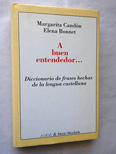 9788479791162: A buen entendedor. dicc. de frases hechas de la lengua castellana