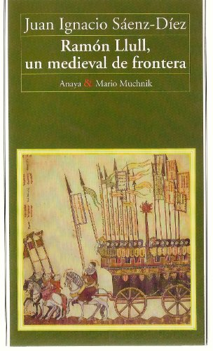9788479791810: Ramón Llull: Un medieval de frontera (Primera persona) (Spanish Edition)