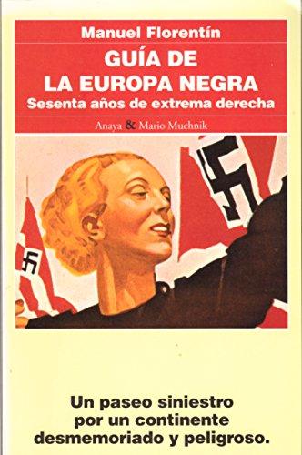 Guía de la Europa negra. Sesenta años: Florentín, Manuel.