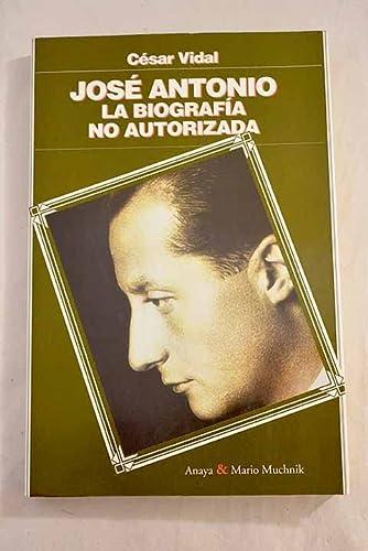 9788479793661: José Antonio la biografia no autorizada (Pruebas al canto)