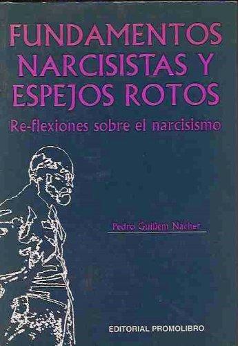 9788479861414: Fundamentos narcisistas y espejos rotos : re-flexiones sobre el narcisismo