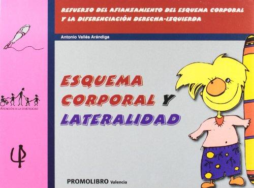 Esquema corporal y lateralidad (Paperback): Antonio Vallés Arándiga