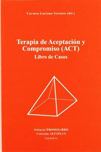 9788479864378: Terapia de aceptacion y compromiso (act) libro casos